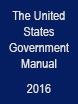 United States Government Manual (Dec 16, 2016) Edition