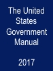 United States Government Manual (Aug 02, 2017) Edition