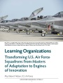 Learning Organizations: Transforming U.S. Air Force Squadrons from Masters of Adaptation to Engines of Innovation