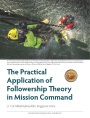 The Practical Application of Followership Theory in Mission Command