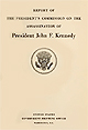 Report of the President's Commission on the Assassination of President John F. Kennedy (Warren Commission Report)