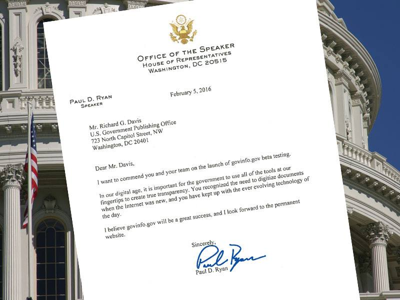 Speaker Paul Ryan congratulates GPO by letter on the launch of govinfo by letter.