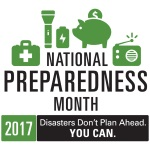 2017 National Preparedness Month logo. Disasters Don't Plan Ahead. You Can.